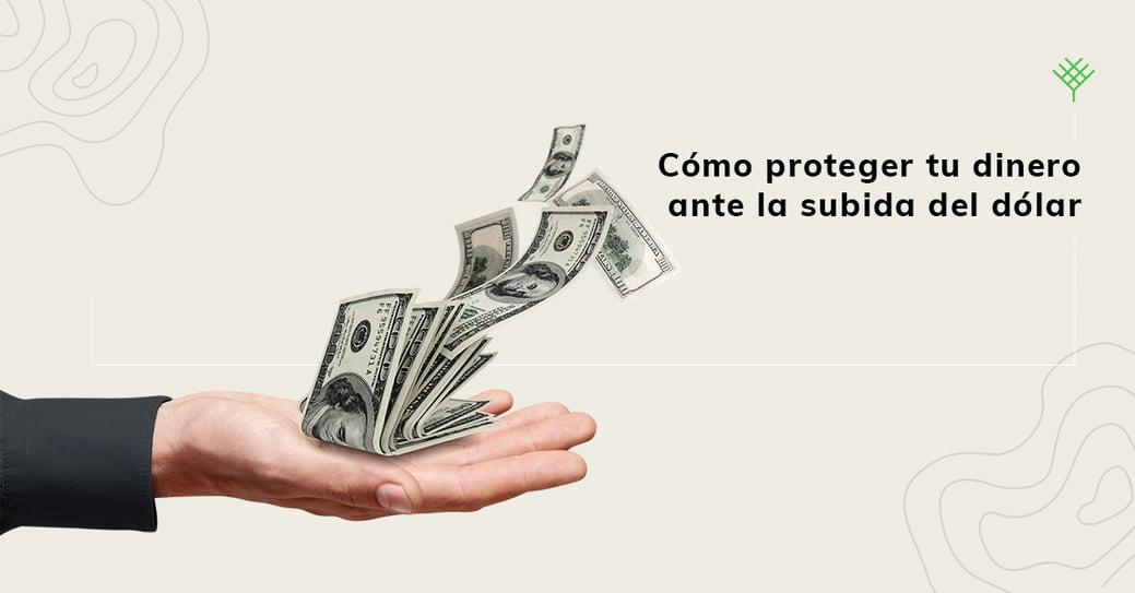 orve_blog_portada_proteger-tu-dinero-ante-la-subida-del-dolar